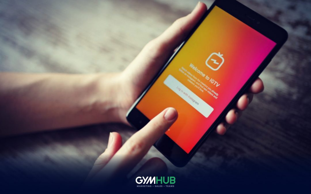 Use Instagram TV To Promote Your Gym