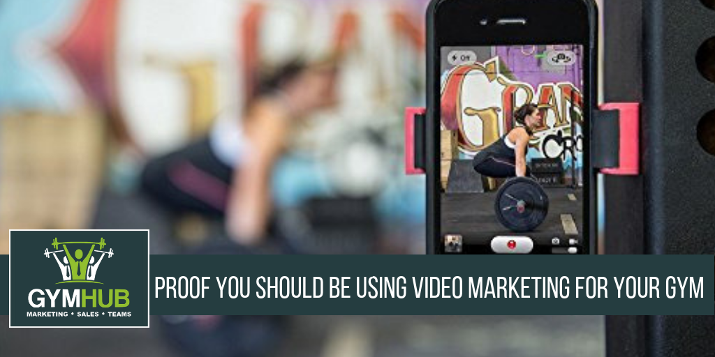 Proof You Should be Using Video Marketing for Your Gym